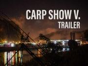 Video: CARP SHOW V. Trailer